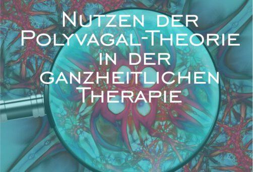 Der Nutzen der Polyvagal-Theorie in der ganzheitlichen Therapie
