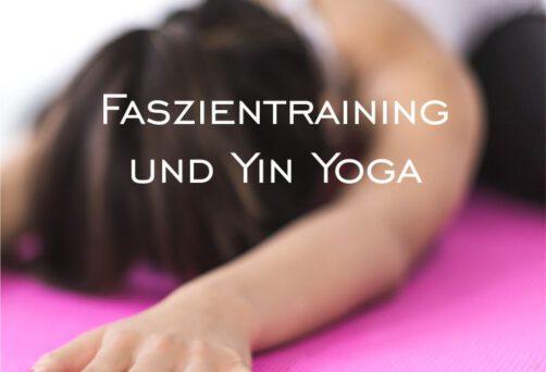 Faszientraining und Yin Yoga ein gutes Team