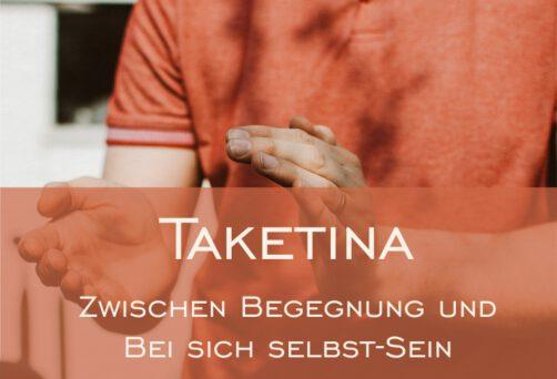 TaKeTiNa – Zwischen Begegnung und bei sich selbst-Sein